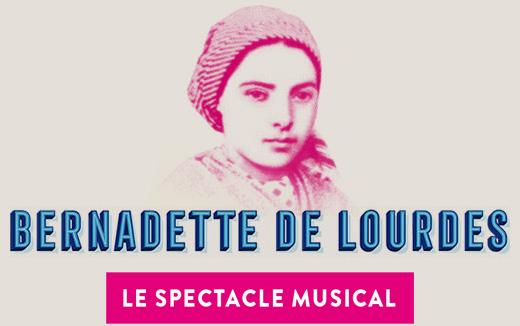 Bernadette de Lourdes, le Spectacle Musical
